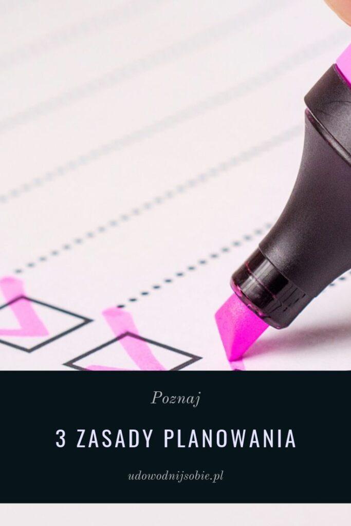 3 zasady planowania, które ułatwiają życie.