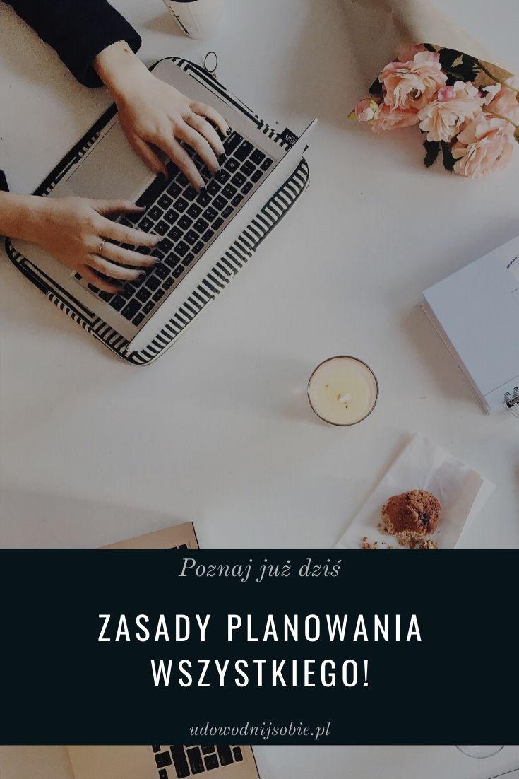 Jakie znasz zasady planowania wszystkiego?