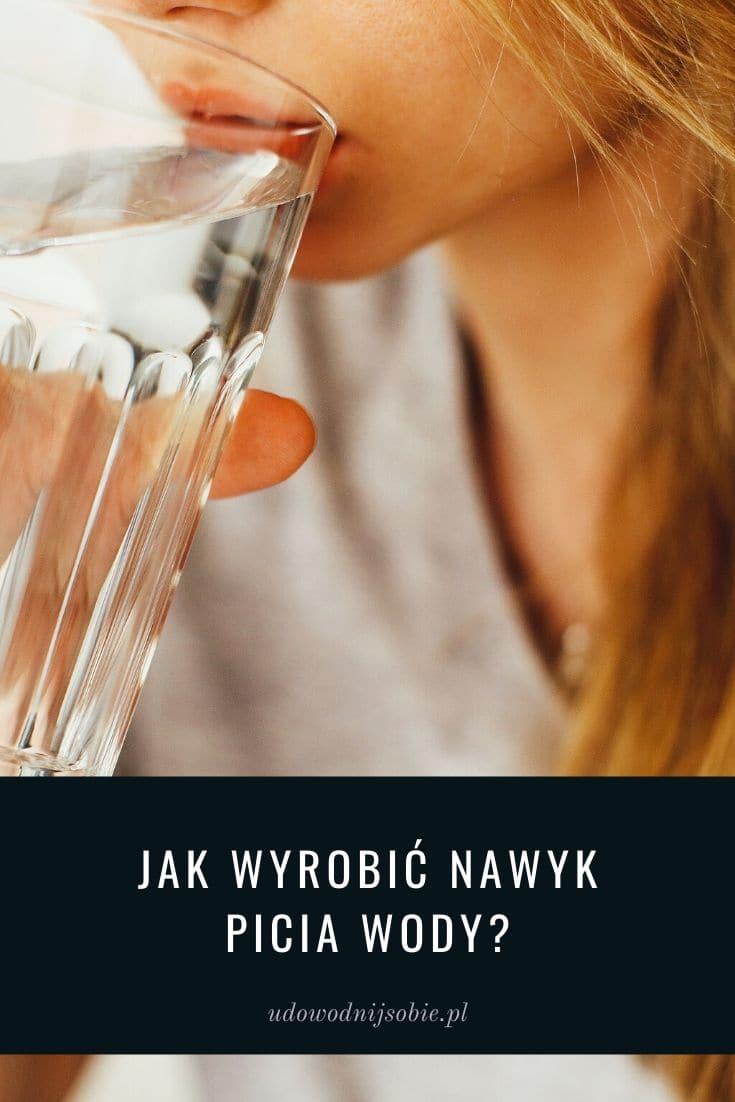 Jak wyrobić nawyk picia wody?
