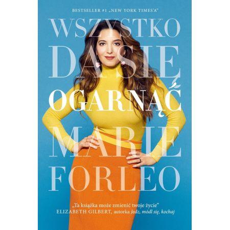 Marie Forleo Wszystko da się ogarnąć książka