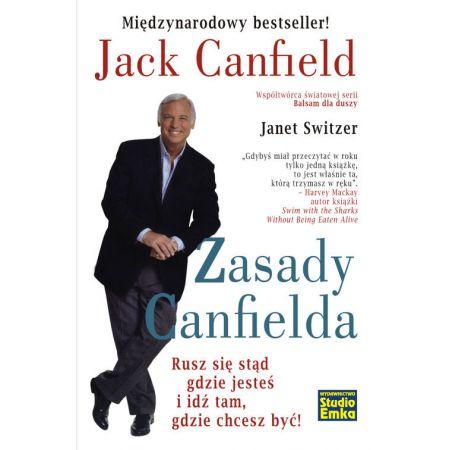 Jack Canfield Zasady Canfielda Rusz się stąd gdzie jesteś i idź tam, gdzie chcesz być
