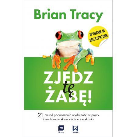 Brian Tracy Zjedz tę żabę książka