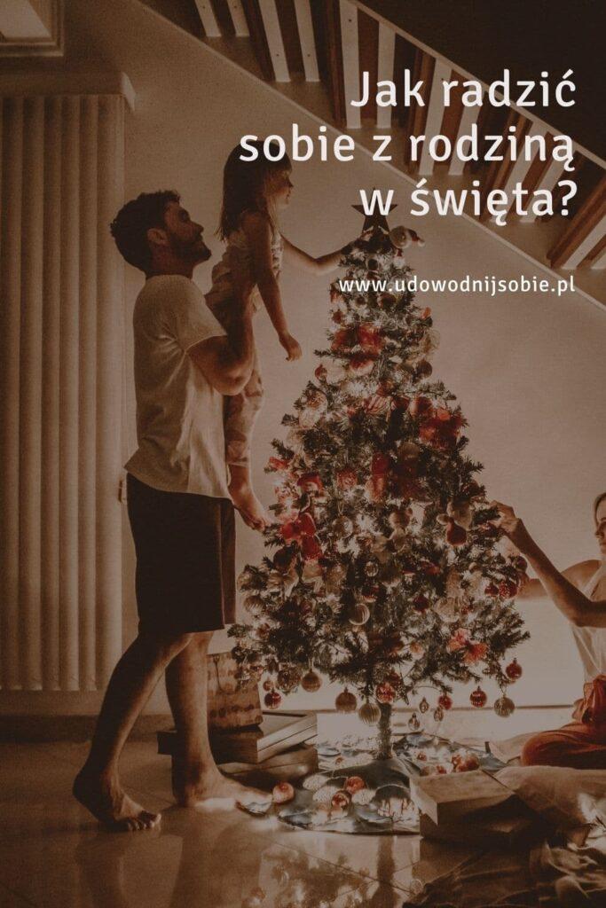 Jak radzić sobie z rodziną w święta?