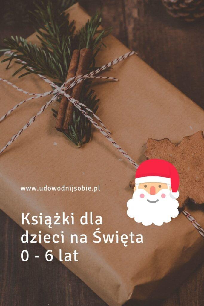 Książki dla dzieci na Święta 0-6 lat