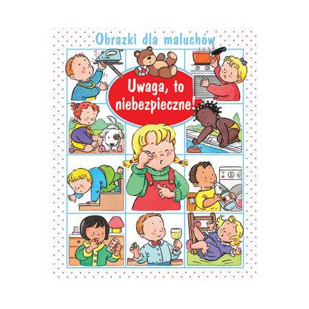 Książki dla dzieci na Święta i nie tylko - Uwaga to niebezpieczne