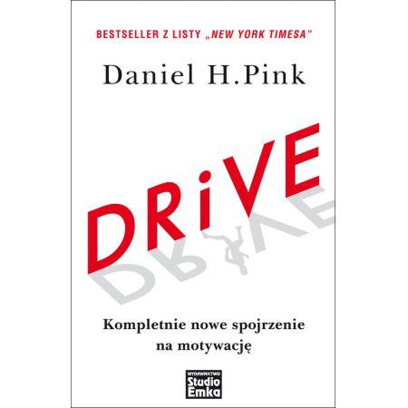 Daniel H. Pink Drive Kompletnie nowe spojrzenie na motywację