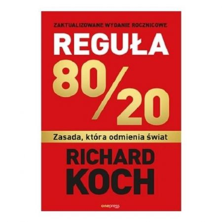Richard Koch Reguła 80/20 zasada, która odmienia świat książka