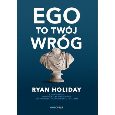 Ryan Holiday Ego to Twój wróg książka