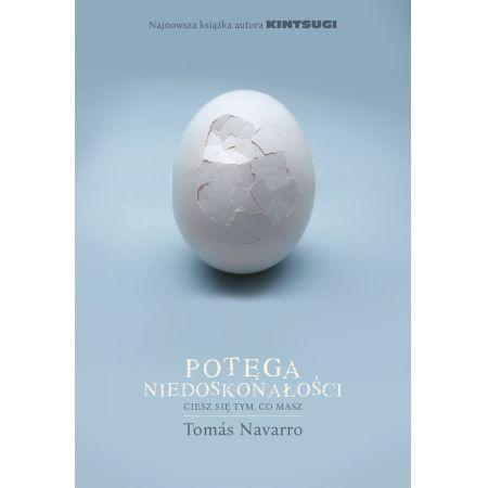 Tomas Navarro Potęga niedoskonałości ciesz się tym, co masz