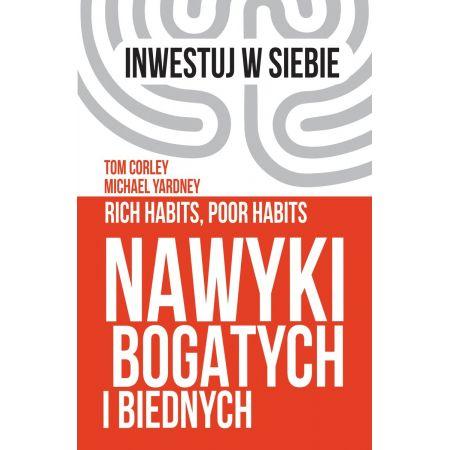 Tom Corley Michael Yardney Rich Habits Poor Habits Nawyki bogatych i biednych
