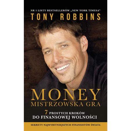 Tony Robbins Money Mistrzowska Gra 7 prostych kroków do finansowej wolności książka